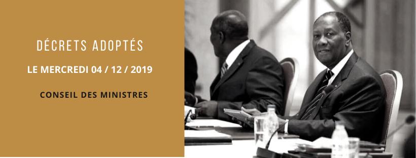 Décrets adoptés en Conseil des ministres du 04/12/2019