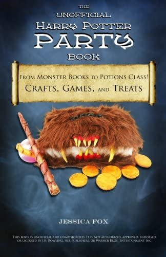 The Unofficial Harry Potter Party Book: From Monster Books to Potions Class! Crafts, Games, and Treats
