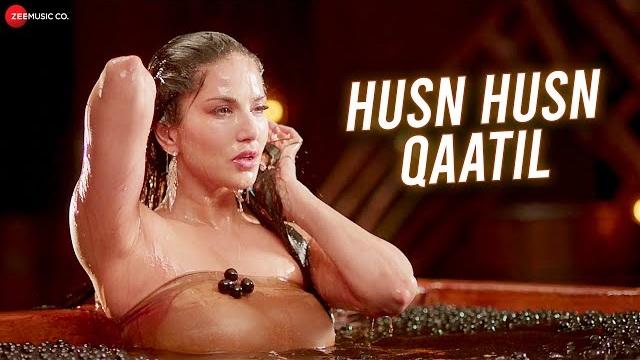 Husn Husn Qaatil Lyrics - Sunny Leone
