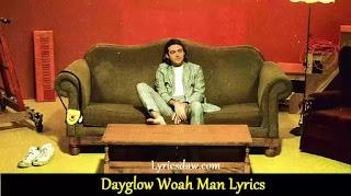 Dayglow Woah Man Lyrics