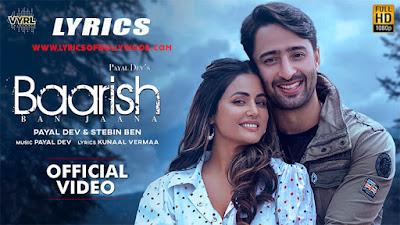 Baarish Ban Jaana Song Lyrics | Payal Dev, Stebin Ben | Hina Khan, Shaheer Sheikh | Kunaal Vermaa