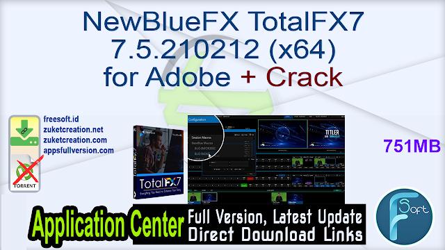 NewBlueFX TotalFX7 7.5.210212 (x64) for Adobe + Crack