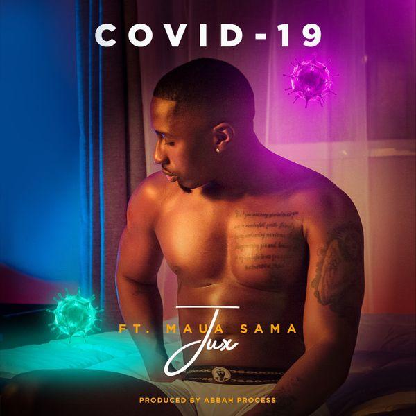 Jux ft Maua sama - Covid-19