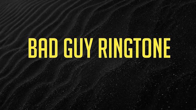 Bad Guy Ringtone - Justin Bieber x Billie Eilish