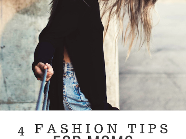 4 Fashion Tips For Moms