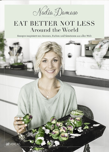 """Eat better not less - around the world"" von Nadia Damaso aus dem AT Verlag"