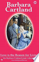 Love Is the Reason for Living By Barbara Cartland