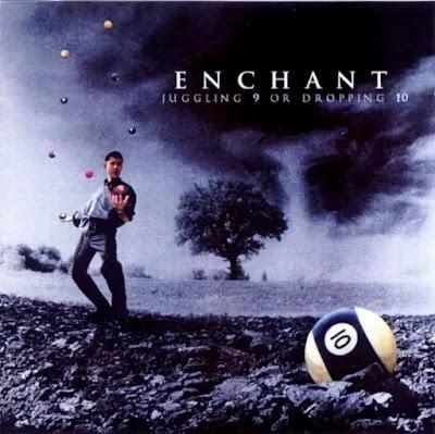 Enchant - Juggling 9 Or Dropping (2000)