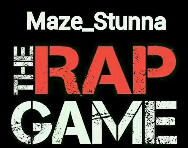Maze_Stunna__The Rap Game(Produced By WapBeatGh)