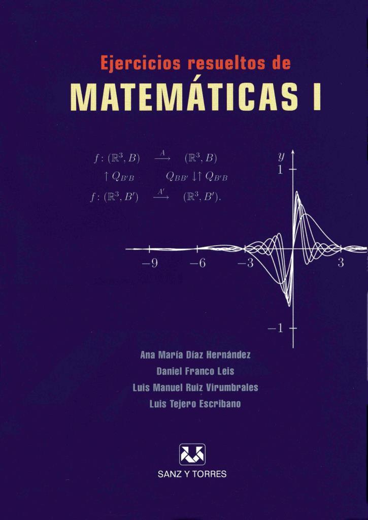 Ejercicios resueltos de Matemáticas I – Ana María Díaz Hernández