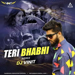 TERI BHABI (REMIX) - DJ VINIT