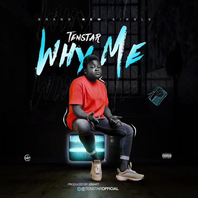 Tenstar - Why me