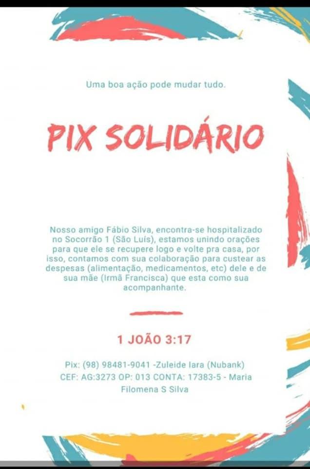 Realize Doação Solidário à Fabio Silva de Mata Roma  - MA que está hospitalizado em São Luis - MA .