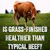 A carne alimentada com capim é mais saudável que a convencional?