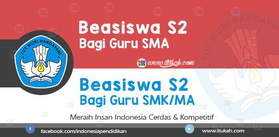 easiswa S2 Kemdikbud Bagi Guru SMA/SMK