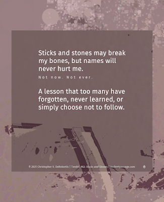 Tendril 962: Sticks and Stones - Copyright 2021 Christopher V. DeRobertis. All rights reserved. insilentpassage.com