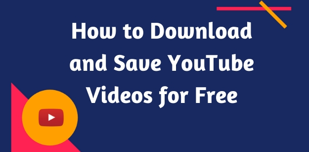 How to Download and Save YouTube Videos for Free