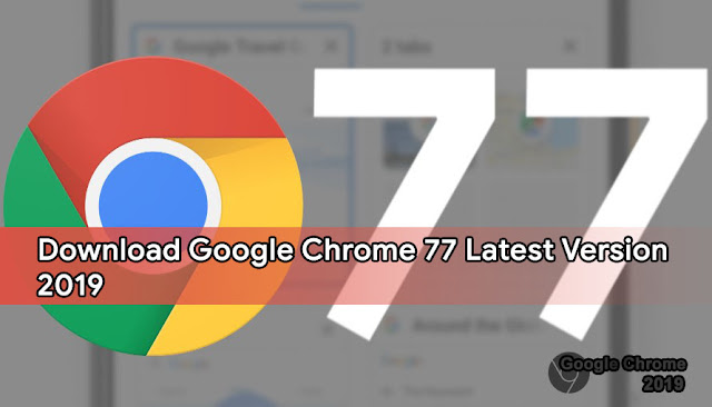 Download Google Chrome 77 Latest Version 2019