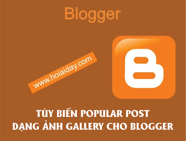 TÙY BIẾN POPULAR POST DẠNG ẢNH GALLERY CHO BLOGGER