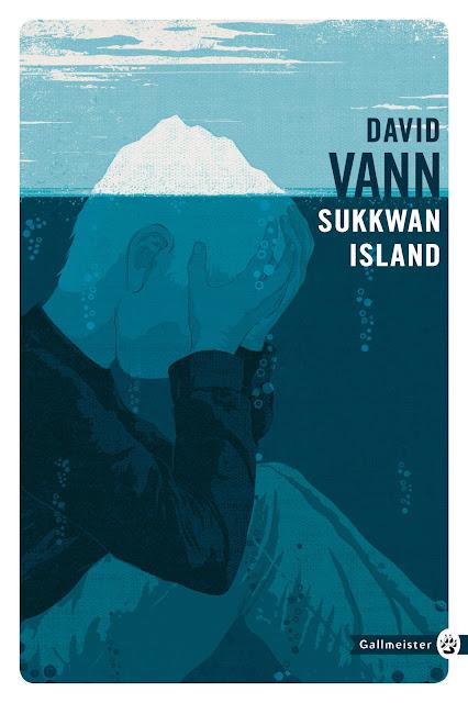 Sukkwan Island David Vann Traduit par Laura Derajinski