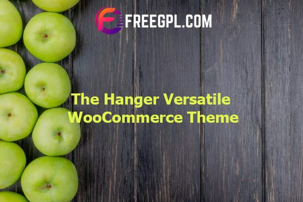 The Hanger - eCommerce WordPress Theme for WooCommerce Nulled Download Free