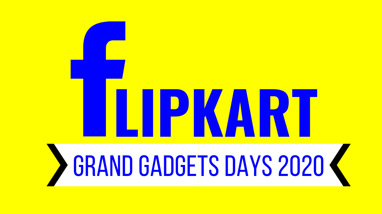 Flipkart Grand Gadgets Days 2020