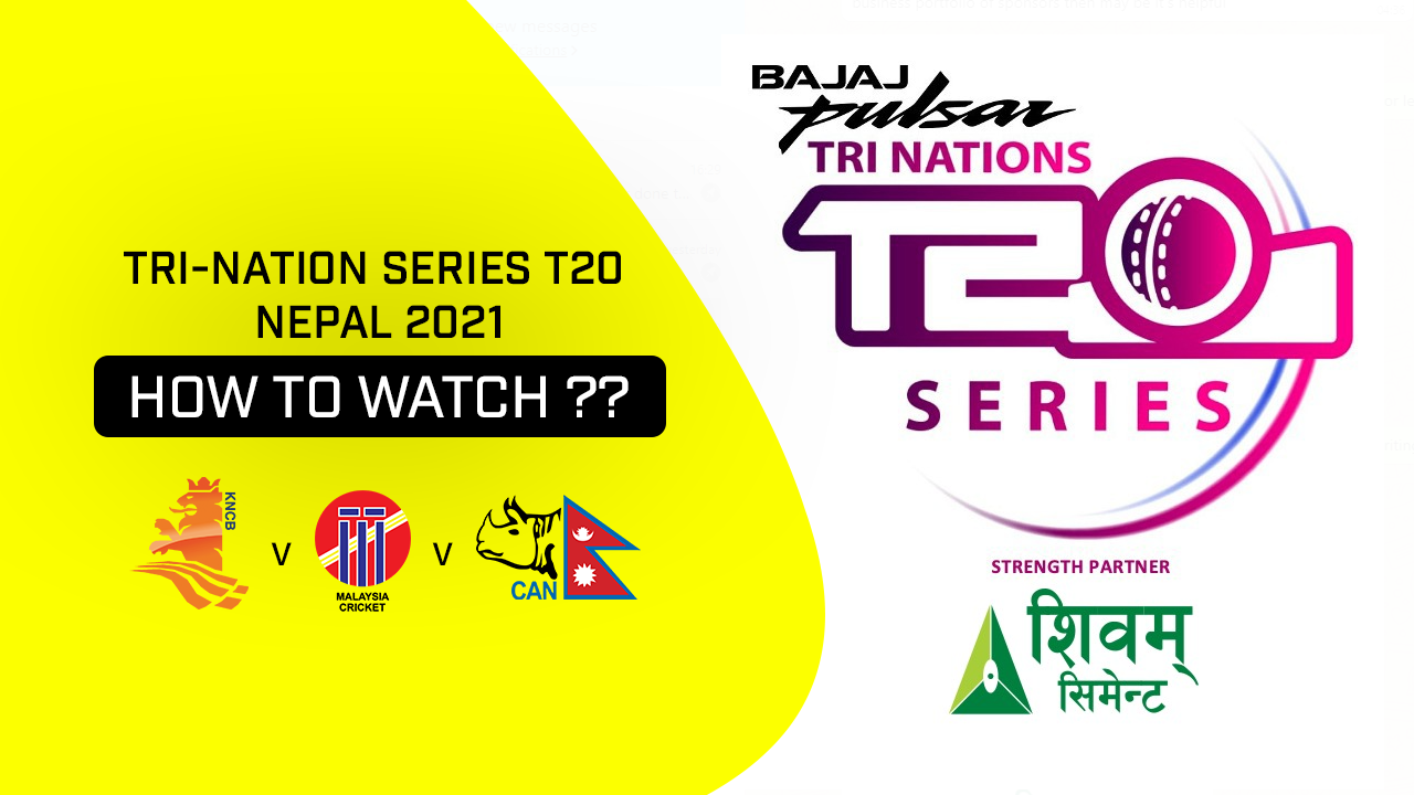 How to watch Tri-Nation Series T20 Nepal 2021 ??