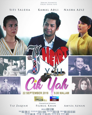 I Heart You Cik Yah, Telemovie, Telefilem, 2018, Poster, Slot Citra Exclusive, Telemovie I Heart You Cik Yah, Sinopsis I Heart You Cik Yah, Pelakon Telemovie I Heart You Cik Yah, Kamal Adli, Siti Saleha, Nasha Aziz, Cinta,