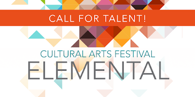 Poster with colorful design work in background.  Text: Call for Talent.  Cultural Arts Festival. Elemental
