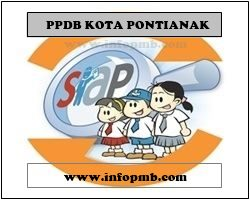 Penerimaan Peserta Didik Baru Online Kota Pontianak Pendaftaran PPDB Kota Pontianak 2019/2020