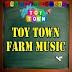 Farm Music Tours - Toy Town