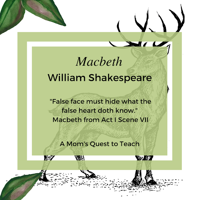 """False face must hide what the false heart doth know.""  Macbeth from Act I Scene VII; A Mom's Quest to Teach; background clipart deer"