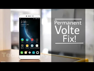 VOLTE Permanent Fix in Leeco Le 1s! | All Eui versions 5.8 019s, 23s, 26s,28s | 2018 Big Good News!