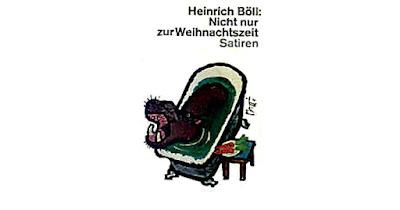 Nicht nur zur Weihnachtszeit - II - Heinrich Böll - Satire