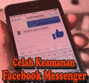 Mampu Menghapus dan Memodifikasi Pesan Setelah Terkirim, Peneliti Ungkap Celah Keamanan Di Facebook Messenger