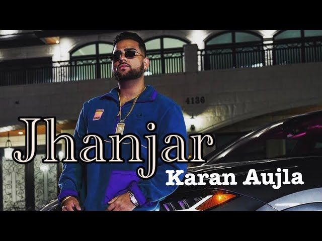 jhanjar lyrics karan aujla 2020 new video song