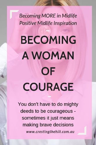 Being a woman of courage means facing the small challenges as well as the big ones, conquering them and moving forward. #courage