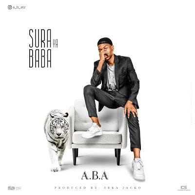 AUDIO | A.B.A - Sura ya Baba | Download New song