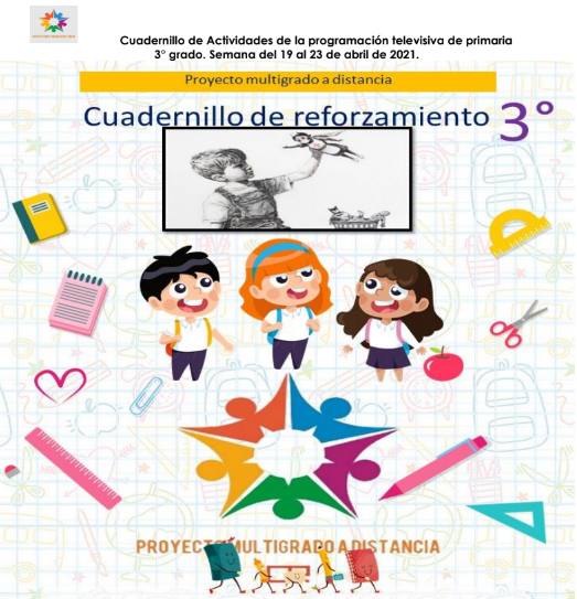 CUADERNILLO DE REFORZAMIENTO 3º GRADO PRIMARIA (semana 30) del 19 al 23 de Abril del 2021