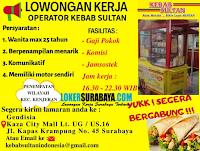 Open Recruitment at Kebab Sultan Surabaya Agustus 2020