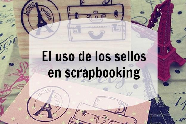 uso de sellos en scrapbooking