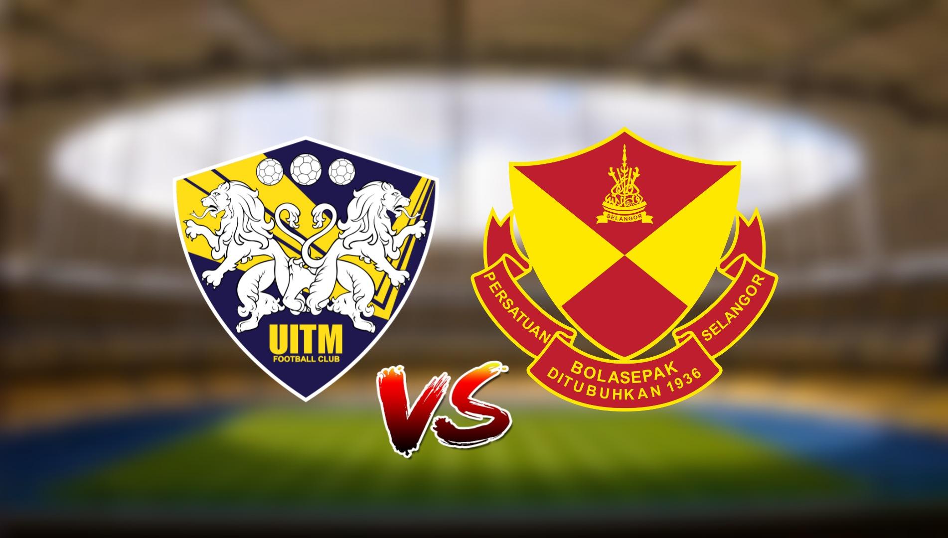 Live Streaming UITM FC vs Selangor FC Liga Super 3.4.2021