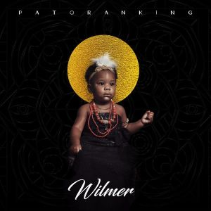 [ALBUM]Patoranking Released His Anticipated Project Called 'Wilmer'