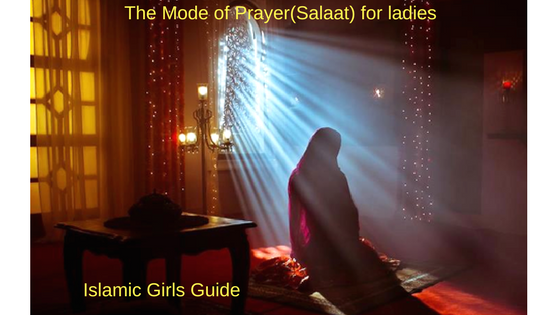 The Mode of Prayer (Salaat) for ladies | Islamic Girls Guide