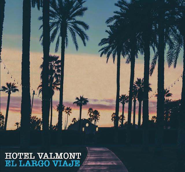 HOTEL VALMONT - El largo viaje (EP) (2018)  1