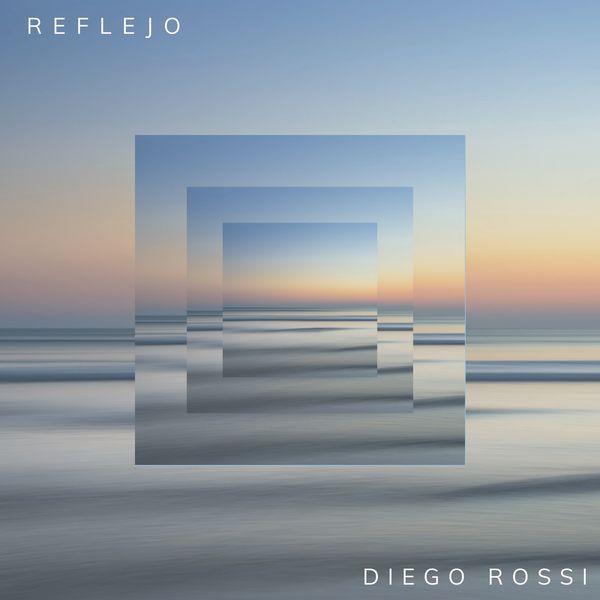 Diego Rossi – Reflejo (Single) 2021 (Exclusivo WC)