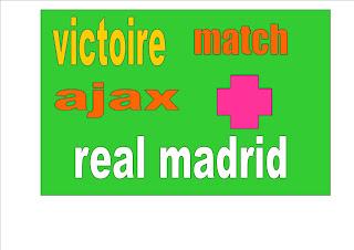 Quand  real Madrid se rencontre  ajax au ligue des champions