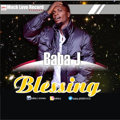 MUSIC: Baba J - Blessing