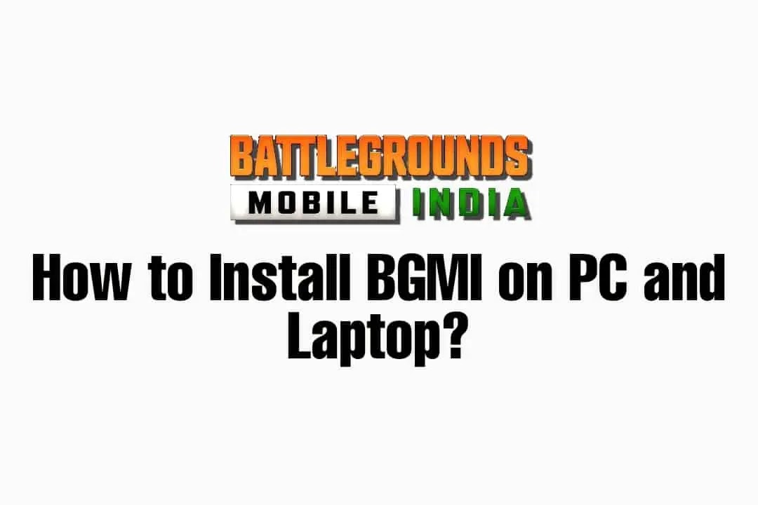 How to install Battlegrounds Mobile India on PC or Laptop?