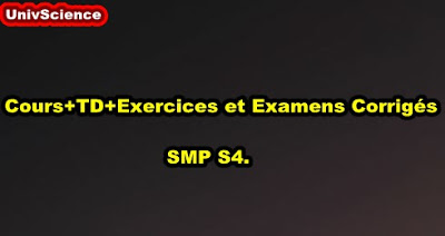 Cours+TD+Exercices et Examens Corrigés SMP S4.